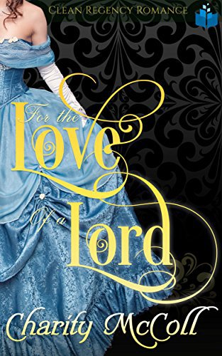 For The Love of A Lord: The Story Lillian Craig and Lord Errol Campbell