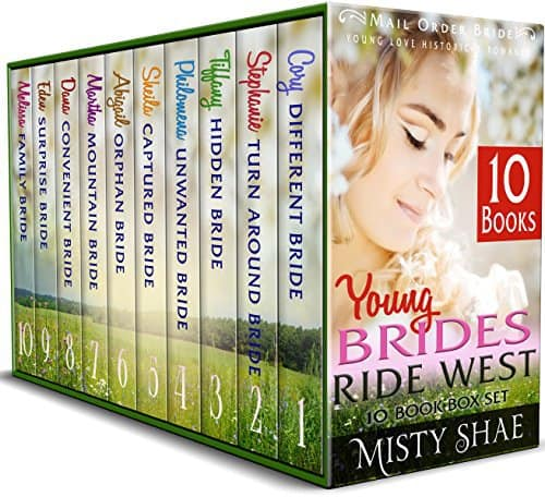 Young Brides Ride West 10 Book Box Set: Mail Order Bride Young Love Historical Romance