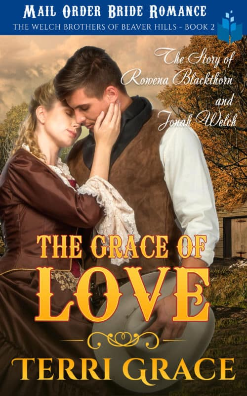The Grace of Love – The Story of Rowena Blackthorn and Jonah Welch: Mail Order Bride Romance