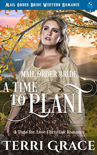 Mail Order Bride: A Time To Plant
