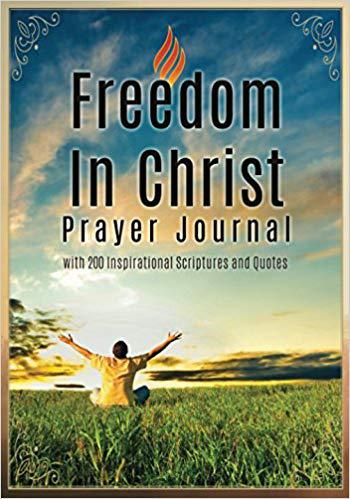 Freedom in Christ Prayer Journal: with 200 Inspirational Scriptures and Quotes