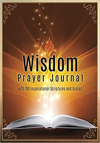 Wisdom Prayer Journal: with 200 Inspirational Scriptures and Quotes