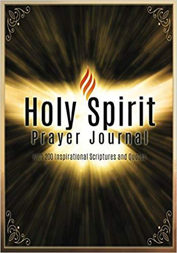 Holy Spirit Prayer Journal: with 200 Inspirational Scriptures and Quotes