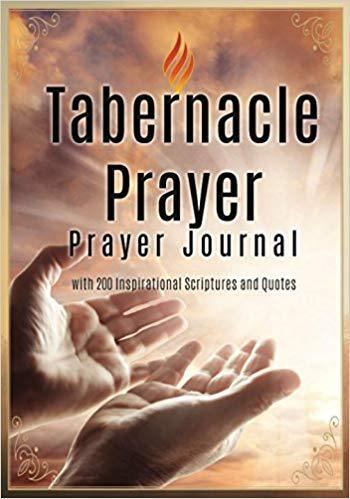 Tabernacle Prayer Prayer Journal: with 200 Inspirational Scriptures and Quotes