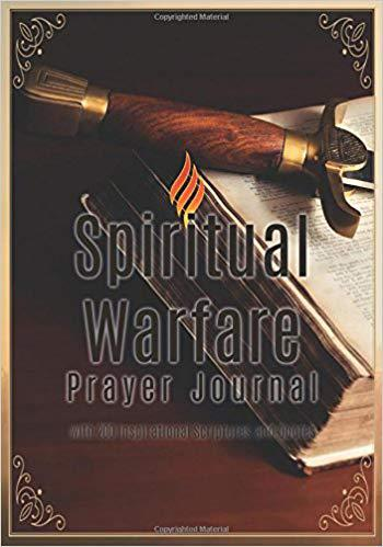 Spiritual Warfare Prayer Journal: with 200 Inspirational Scriptures and Quotes