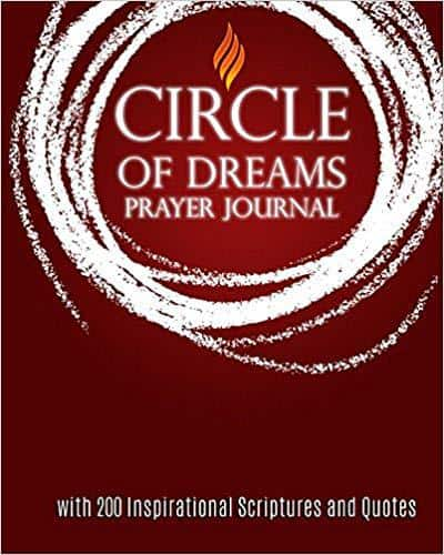 Circle of Dreams Prayer Journal: with 200 Inspirational Scriptures and Quotes