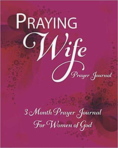 Praying Wife Prayer Journal: 3 Months Prayer Journal for Women of God