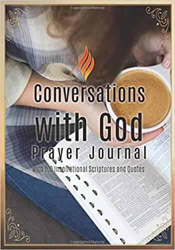 Conversations with God Prayer Journal: with 200 Inspirational Scriptures and Quotes