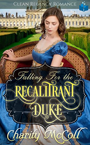Falling For The Recalitrant Duke