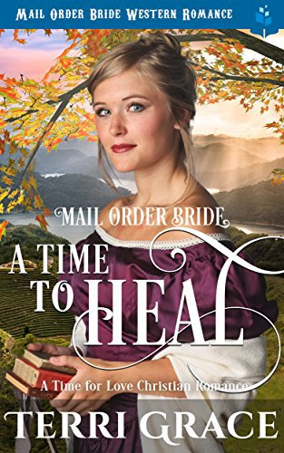 Mail Order Bride: A Time To Heal
