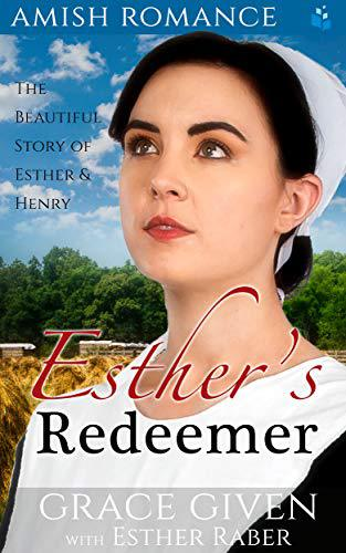 Esther's Redeemer: The Beautiful Story of Esther & Henry