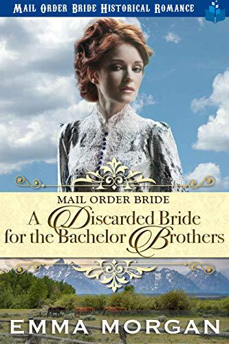 A Discarded Bride for the Bachelor Brothers