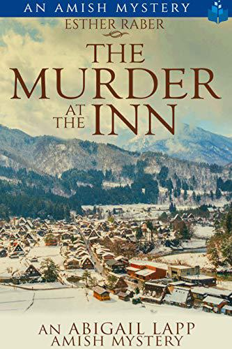 The Murder at the Inn: An Abigail Lapp Amish Mystery