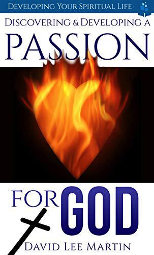 Discovering and Developing a Passion for God