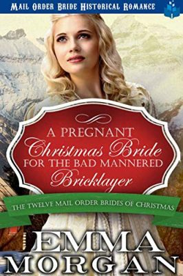 A Christmas Bride.A Pregnant Christmas Bride For The Bad Mannered Brick Layer