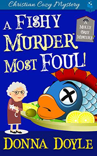 A Fishy Murder Most Foul: Christian Cozy Mystery