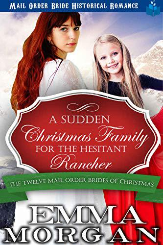 A Sudden Christmas Family for the Hesitant Rancher