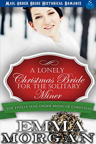 A Lonely Christmas Bride for the Solitary Miner