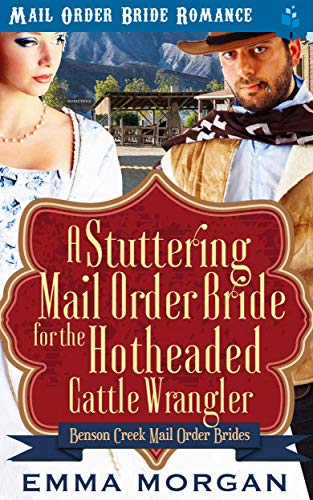 A Stuttering Mail Order Bride for the Hotheaded Cattle Wrangler