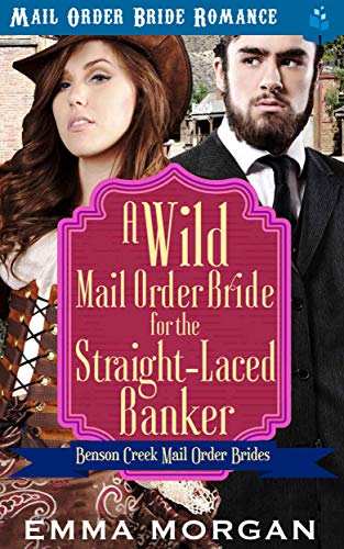 A Wild Mail Order Bride for the Straight-Laced Banker