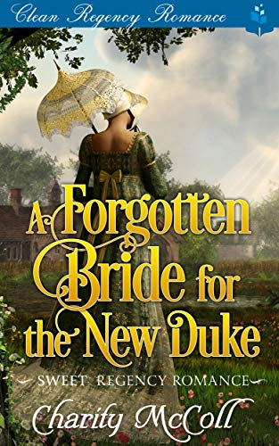 The Forgotten Bride For The New Duke