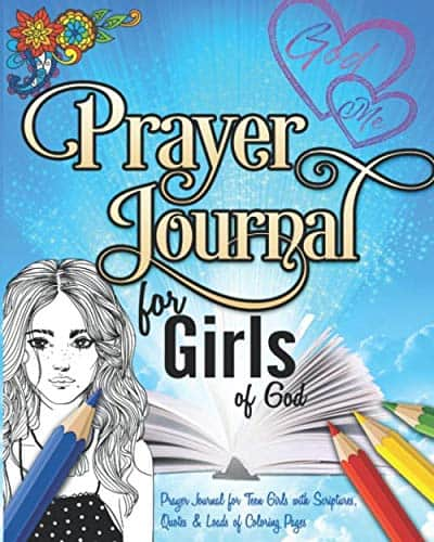 Prayer Journal For Girls of God: Prayer Journal for Teen Girls with Scriptures, Quotes & Loads of Coloring Pages