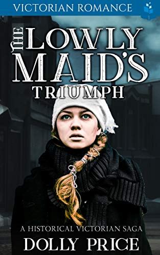 The Lowly Maid's Triumph
