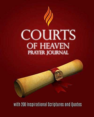 Courts of Heaven Prayer Journal: with 200 Inspirational Scriptures and Quotes