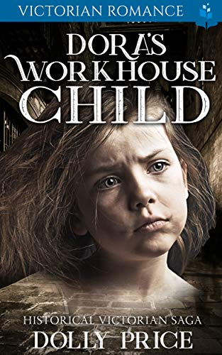 Dora's Workhouse Child