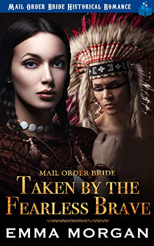 Mail Order Bride: Taken by the Fearless Brave