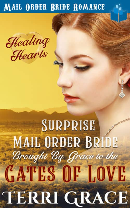 Surprise Mail Order Bride Brought by Grace to the Gates of Love