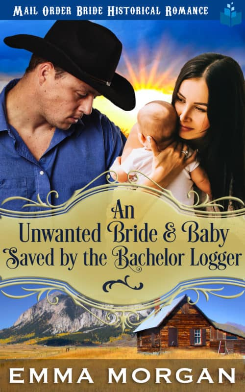 An Unwanted Bride and Baby Saved by the Bachelor Logger