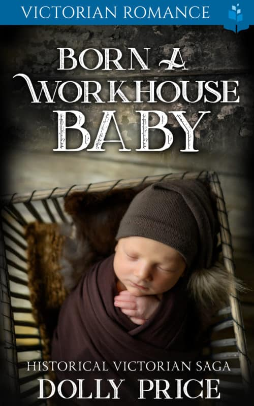 Born a Workhouse Baby